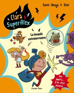 Clara & SuperÀlex. La invasió extraterrestre